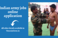Indian army jobs online application – Clerk, Soldier & other posts – Check Now
