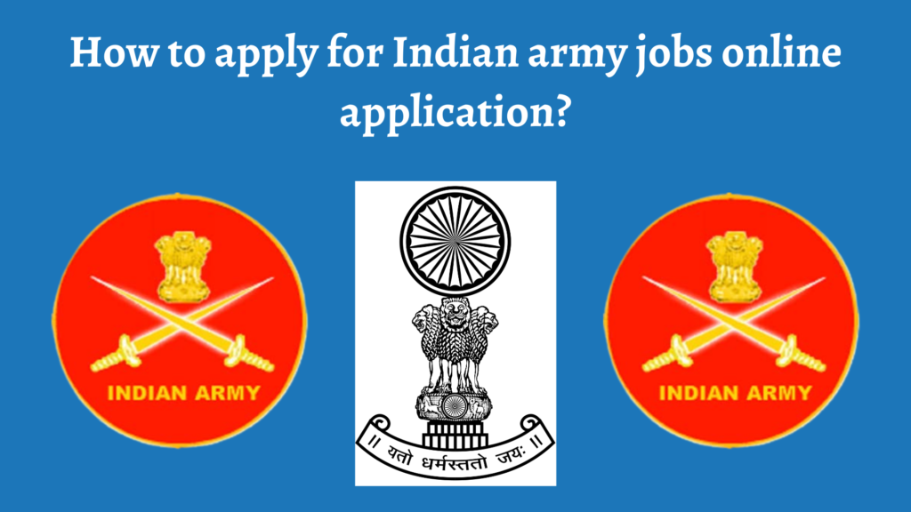 How to apply for Indian army jobs online application?