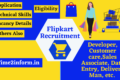 Flipkart Recruitment 2021 – All Efficient Post Details Glance Now