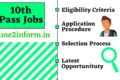 10th pass jobs – Government & Private Sector Jobs Details Here