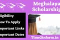 Meghalaya Scholarship – Check All the exclusive Updates here