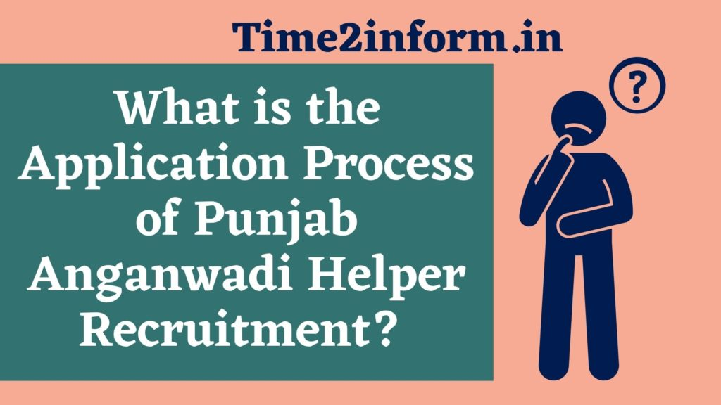 What is the Application Process of Punjab Anganwadi Helper Recruitment